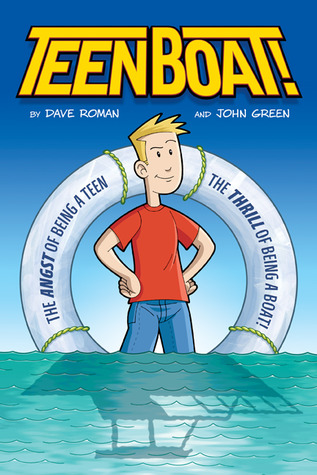 Teen Boat!, written by Dave Roman and illustrated by John Green, ...